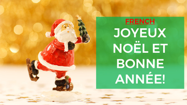 merry christmas and happy new year in french - How To Say Merry Christmas In French